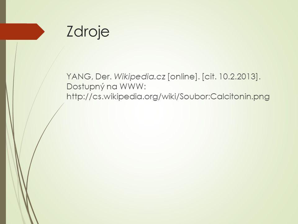 Zdroje YANG, Der. Wikipedia.cz [online]. [cit. 10.2.2013].